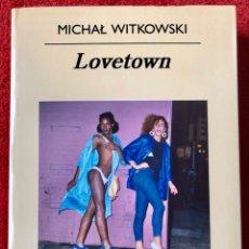 Libros: LOVETOWN MICHAL WITKOWSKI 2011 ANAGRAMA. Lote 294089873