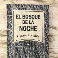 """Libros: LIBRO """"EL BOSQUE DE LA NOCHE"""" ,AUTORA DJUNA BARNES. EDITORIAL RBA. Lote 294494758"""