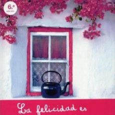 Libros: LA FELICIDAD ES UN TE CONTIGO DE MAMEN SANCHEZ - ESPASA, 2013 (NUEVO). Lote 53044170
