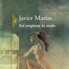 Libros: NARRATIVA. NOVELA. ASÍ EMPIEZA LO MALO - JAVIER MARÍAS. Lote 46098487