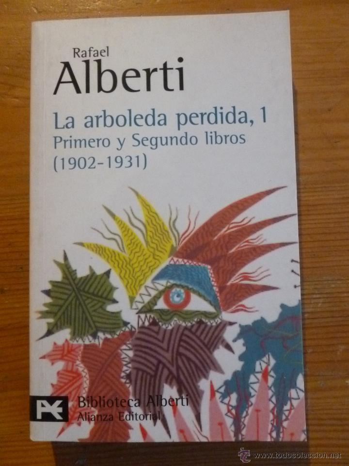 LA ARBOLEDA PERDIDA. RAFAEL ALBERTI. 3 VOL. ALIANZA EDITORIAL. (Libros Nuevos - Narrativa - Literatura Española)