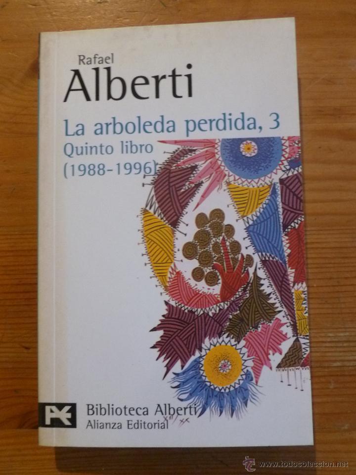 Libros: LA ARBOLEDA PERDIDA. RAFAEL ALBERTI. 3 VOL. ALIANZA EDITORIAL. - Foto 2 - 47958176