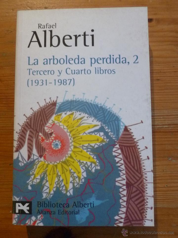 Libros: LA ARBOLEDA PERDIDA. RAFAEL ALBERTI. 3 VOL. ALIANZA EDITORIAL. - Foto 3 - 47958176