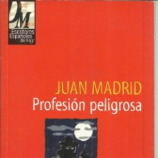Libros: PROFESIÓN PELIGROSA. JUAN MADRID. DIFUSIÓN DIRECTA. MADRID. 1998. Lote 48000491