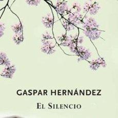 Libros: EL SILENCIO (2010) - GASPAR HERNANDEZ - ISBN: 9788497111478. Lote 48459900
