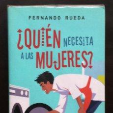Libros: ¿ QUIEN NECESITA A LAS MUJERES ? FERNANDO RUEDA EDICIONES B NUEVO. Lote 50981984