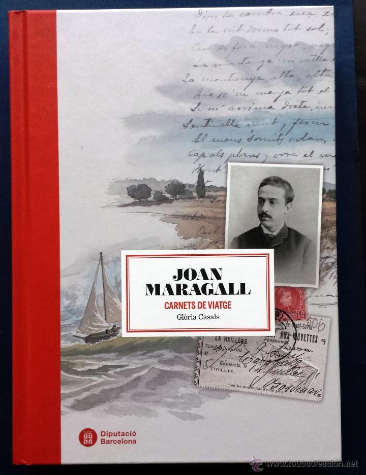 JOAN MARAGALL CARNETS DE VIATGE GLÒRIA CASALS 1ª PRIMERA EDICIÓN 2010 TAPA DURA EN CATALÁN (Libros Nuevos - Narrativa - Literatura Española)