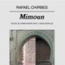 Libros: NARRATIVA. NOVELA. MIMOUN - RAFAEL CHIRBES. Lote 51256386