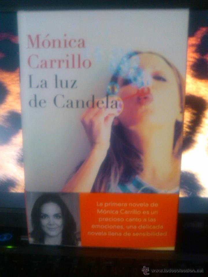 LA LUZ DE CANDELA (MÓNICA CARRILLO) NUEVO (Libros Nuevos - Narrativa - Literatura Española)