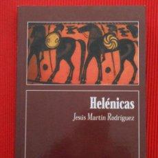 Libros: HELENICAS - JESUS MARTIN. Lote 66197562