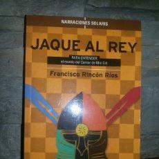 Libros: JAQUE AL REY / FRANCISCO RINCÓN RÍOS. Lote 70560093