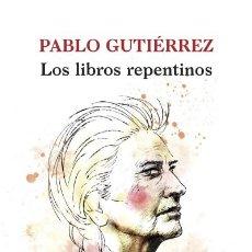 Libros: LOS LIBROS REPENTINOS. Lote 70861771