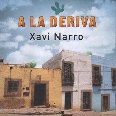 Libros: A LA DERIVA DE XAVI NARRO - EDICIONES B, 2017 (NUEVO). Lote 88338404