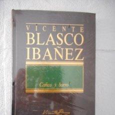 Libros: CAÑAS Y BARRO. VICENTE BLASCO IBÁÑEZ. EDITORIAL ORBIS. GRANDES AUTORES ESPAÑOLES DEL SIGLO XX. NUEVO. Lote 92157085