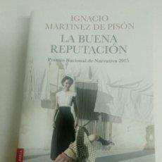 Libros: LA BUENA REPUTACIÓN DE IGNACIO MARTÍNEZ DE PISÓN.2016. Lote 94192690