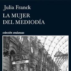 Libros: LA MUJER DEL MEDIODÍA TUSQUETS EDITORES. Lote 96047064