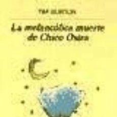 Libros: LA MELANCÓLICA MUERTE DE CHICO OSTRA EDITORIAL ANAGRAMA, S.A.. Lote 96047336