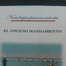 Libros: EL ONCENO MANDAMIENTO. NECROLÓGICA PARA UN SEÑORITO. FAUSTINO GONZÁLEZ ALLER. EL CANTADERO DEL UROGA. Lote 99029410