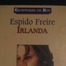 Libros: IRLANDA. ESPIDO FREIRE. PLANETA DE AGOSTINI. CARTONÉ. 2000. PÁGINAS 185. PESO 270 GR.. Lote 99103290