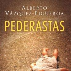 Libros: PEDERASTAS DE ALBERTO VAZQUEZ-FIGUEROA - EDICIONES B, 2017. Lote 100460407