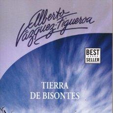 Libros: TIERRA DE BISONTES DE ALBERTO VAZQUEZ-FIGUEROA - PENGUIN RANDOM HOUSE, 2017 (NUEVO). Lote 179248517