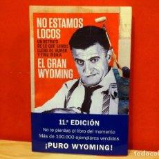Libros: EL GRAN WYOMING NO ESTAMOS LOCOS NUEVO. Lote 106859855