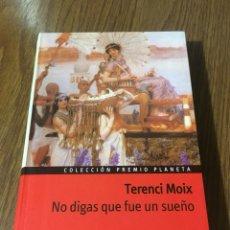 Libros - LIBRO NO DIGAS QUE FUE UN SUEÑO. TERENCI MOIX. COLECCIÓN PREMIO PLANETA - 108674568