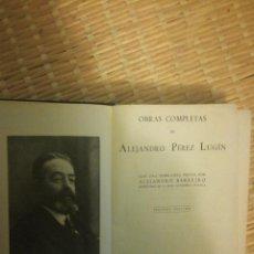 Libros: OBRAS COMPLETAS DE ALEJANDRO PÉREZ LUGIN. Lote 108897199