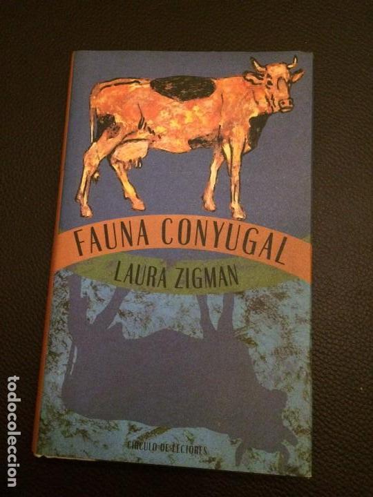 FAUNA CONYUGAL DE LAURA ZIGMAN (Libros Nuevos - Narrativa - Literatura Española)