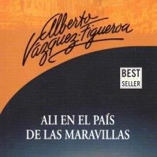 Libros: ALI EN EL PAIS DE LAS MARAVILLAS DE ALBERTO VAZQUEZ-FIGUEROA - PENGUIN RANDOM HOUSE, 2017 (NUEVO). Lote 114683039