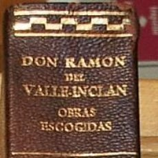 Libros: OBRAS ESCOGIDAS. DON RAMON DEL VALLE INCLAN. AGUILAR. Lote 114938079