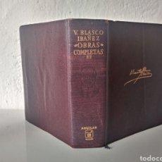 Libros: LIBRO V.BLASCO IBAÑEZ-OBRAS COMPLETAS III-AGUILAR.. Lote 119519632
