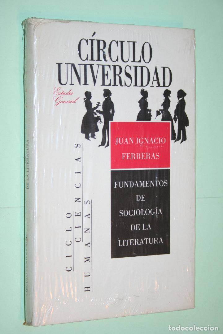 FUNDAMENTOS SOCIOLOGIA DE LITERATURA *** COLECCIÓN CIRCULO UNIVERSIDAD (1988) *** PRECINTADO (Libros Nuevos - Narrativa - Literatura Española)