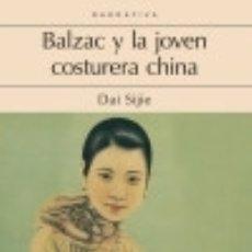 Libros: BALZAC Y LA JOVEN COSTURERA CHINA. Lote 70612333