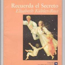 Libros: ELISABETH KÚBLER-ROSS. RECUERDA EL SECRETO. SIN USAR. 1ªEDICIÓN LUCIÉRNAGA 1992. 23,5X19. TAPAS BLAN. Lote 127237710