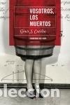 VOSOTROS, LOS MUERTOS (Libros Nuevos - Narrativa - Literatura Española)
