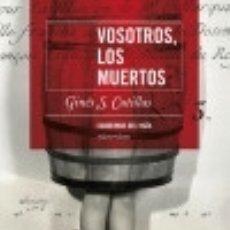 Libros: VOSOTROS, LOS MUERTOS. Lote 70639803