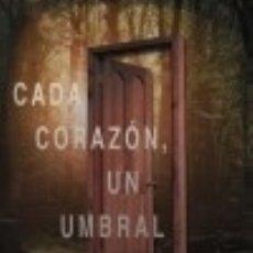 Libros: CADA CORAZÓN, UN UMBRAL. Lote 126609736