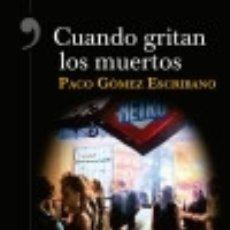 Libros: CUANDO GRITAN LOS MUERTOS. Lote 113906623