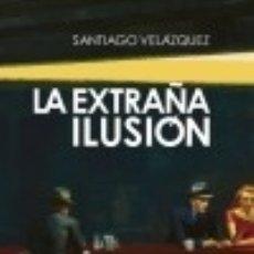 Libros: LA EXTRAÑA ILUSIÓN CASTALIA EDICIONES. Lote 67911977