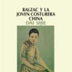 Libros: BALZAC Y LA JOVEN COSTURERA CHINA. Lote 70759807