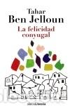 LA FELICIDAD CONYUGAL (Libros Nuevos - Narrativa - Literatura Española)