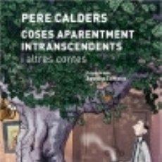Libros: COSES APARENTMENT INTRANSCENDENTS I ALTRES CONTES NÓRDICA LIBROS. Lote 91192760