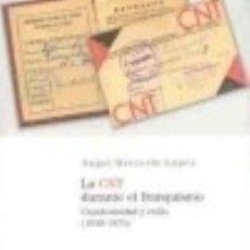Libri: LA CNT DURANTE EL FRANQUISMO. CLANDESTINIDAD Y EXILIO (1939-1975). Lote 70860531