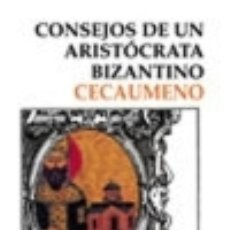 Livres: CONSEJOS DE UN ARISTÓCRATA BIZANTINO. Lote 70911379