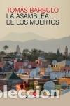 LA ASAMBLEA DE LOS MUERTOS EDICIONES SALAMANDRA (Libros Nuevos - Narrativa - Literatura Española)