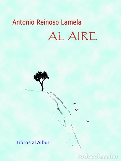 ANTONIO REINOSO LAMELA, AL AIRE (Libros Nuevos - Narrativa - Literatura Española)