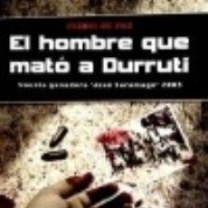 Libros: EL HOMBRE QUE MATÓ A DURRUTI. Lote 128401512