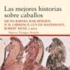 Libros: LAS MEJORES HISTORIAS SOBRE CABALLOS. Lote 128427507