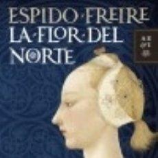 Libros: LA FLOR DEL NORTE. Lote 128554752
